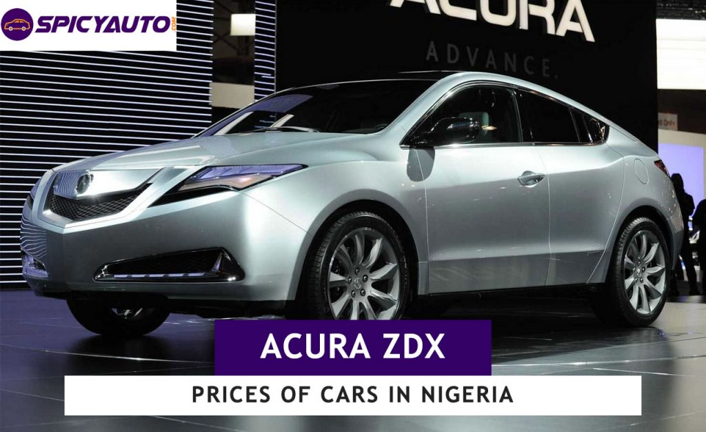 Price Of Acura Zdx Cars For Sale In Nigeria Update 2019 Spicyauto Blog