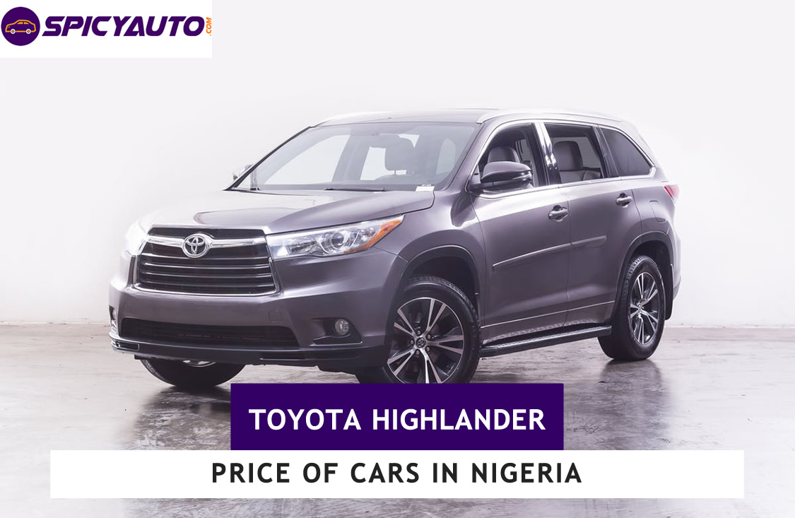 Price Of Toyota Highlander Cars For Sale In Nigeria Spicyauto Blog